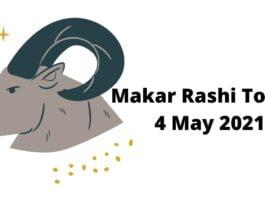 Makar Rashi Today 4 May 2021